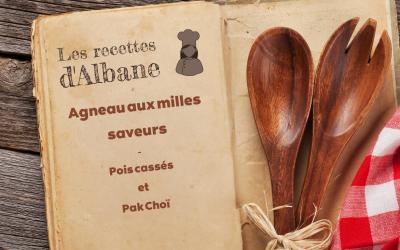 Les recettes d'Albane, Agneau aux milles saveurs, pois cassés et Pak Choï